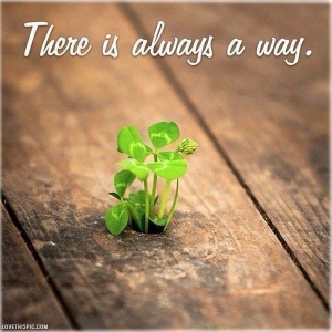 Where there is a will, there is a way.